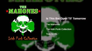 The Mahones - Is This Bar Open Til' Tomorrow