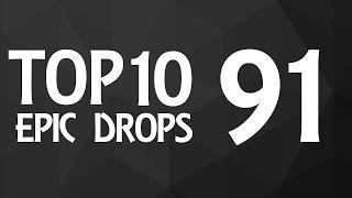 Top 10 Epic Drops #91