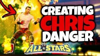 CREATING CHRIS DANGER IN WWE ALL STARS!!