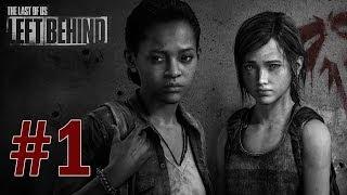 Last of Us: Left Behind DLC - Gameplay Walkthrough Part 1 - Welcome Back Ellie