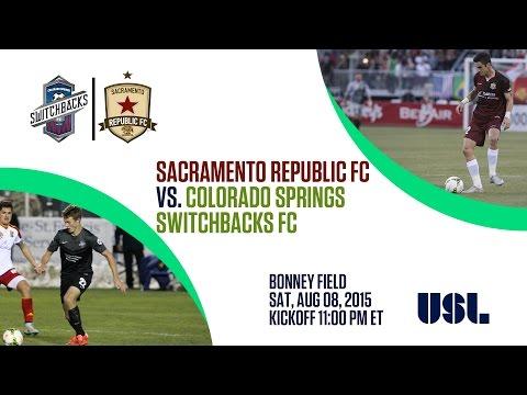 Sacramento Republic FC vs Colorado Springs Switchbacks FC 8.8.15