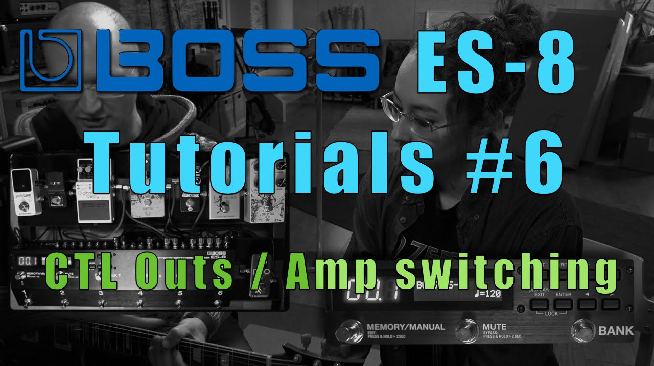 boss es 8 tutorials part 6 ctl outs amp switching. Black Bedroom Furniture Sets. Home Design Ideas