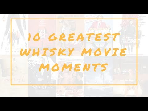 The 10 Best Whisky Movie Moments