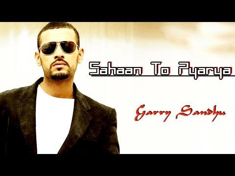 Punjabi Romantic Song  Sahaan To Pyarya  Garry Sandhu  Most Romantic Punjabi Song 2017