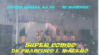 super combo-de Francisco I Madero Coahuila-tristes recuerdos