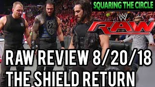 WWE Raw 8/20/18 Full Show Review Results & Recap: THE SHIELD REUNITE