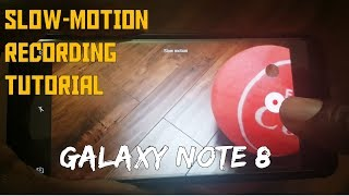 NOTE 8: SLOW-MOTION RECORDING TUTORIAL!