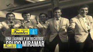 Una Lágrima y Un Recuerdo - Grupo Miramar / Discos Fuentes