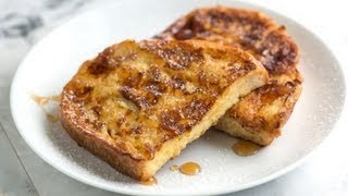 How To Make Seriously Good French Toast - Easy French Toast Recipe