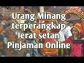 Hati hati dengan pinjaman online nasehat buat orang minang jangan sampai terjebak mp3