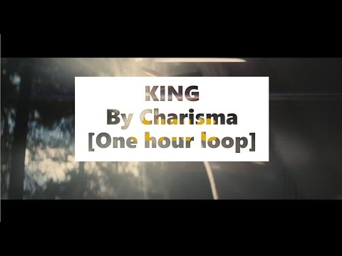 King - Charisma [1 hour loop]