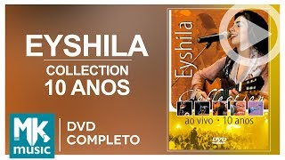 Eyshila 10 Anos Collection DVD COMPLETO.mp3