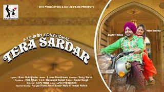 TERA SARDAR||JAGDEV KHAN FT MISS SANIKA||LATEST PUNJABI DUTE SONG||ZIYA PRODUCTION||SOHAL FILMS
