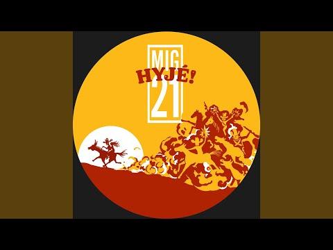 Mig 21 - Hyjé! mp3 ke stažení