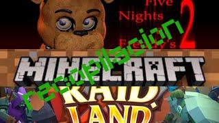 FnaF multiplayer, minecraft y raid land | recopilación