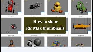How to show 3ds Max thumbnails-كيفية إظهار الصور المصغرة لملفات الماكس