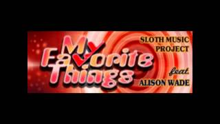 My Favorite Things - Sloth Music Project feat. Alison Wade