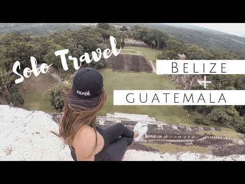 Solo Travel to BELIZE and GUATEMALA: Central America Vlog