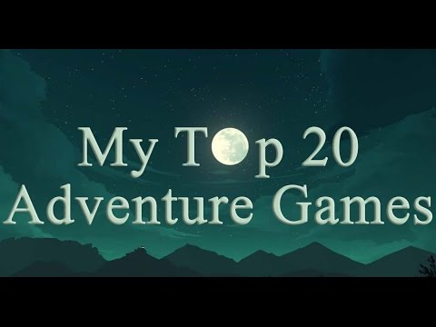 My Top 20 Adventure Games [Point and Click]