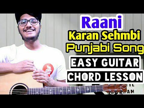 Raani - karan sehmbi - easy guitar chord lesson, punjabi song guitar tutorial,beginner guitar chords