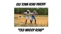 Old Whoop Road - Old Town Road Parody