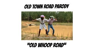 Download Old Whoop Road - Old Town Road Parody Mp3 and Videos