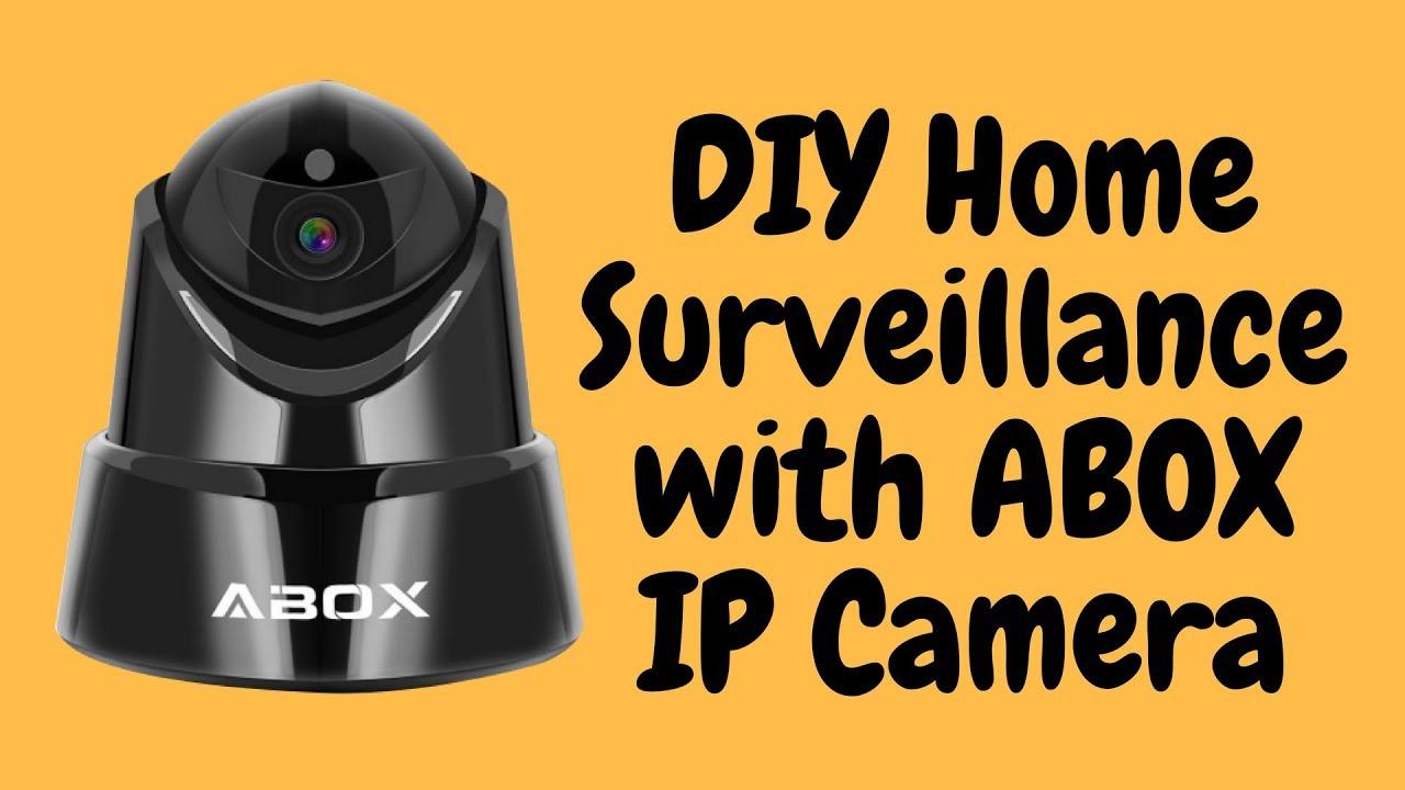 DIY Home Surveillance with ABOX IP Camera - YouTube