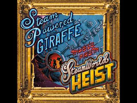 Steam Power Giraffe - Automatonic Electronic Harmonics (Steamworld Heist Soundtrack)
