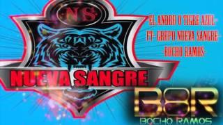 El Andru o Tigre Azul-  Grupo Nueva Sangre FT Bocho Ramos (Corridos 2016)