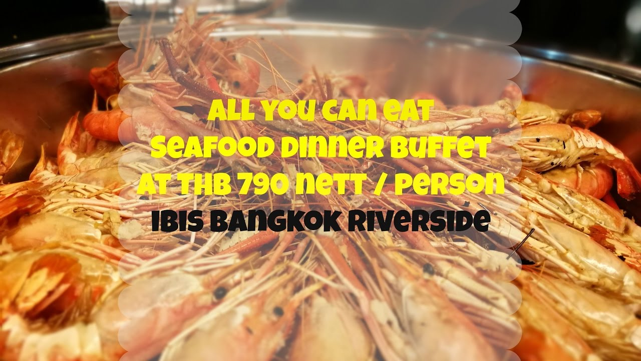 All You Can Eat Seafood Dinner Buffet At Thb 790 At Ibis