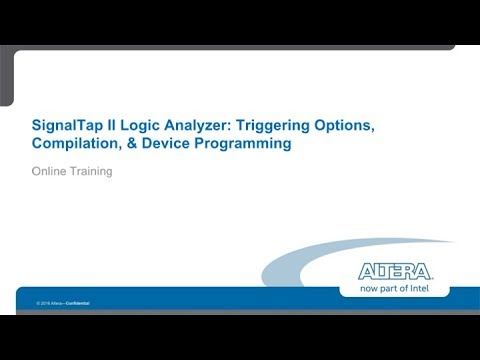 SignalTap II Logic Analyzer: Triggering Options, Compilation, & Device Programming