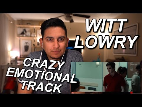WITT LOWRY - LAST LETTER REACTION | THIS SONG IS MAD SAD BUT MAD GOOD