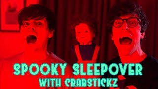 Spooky Sleepover with Crabstickz