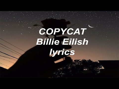 Copycat//Billie Eilish lyrics