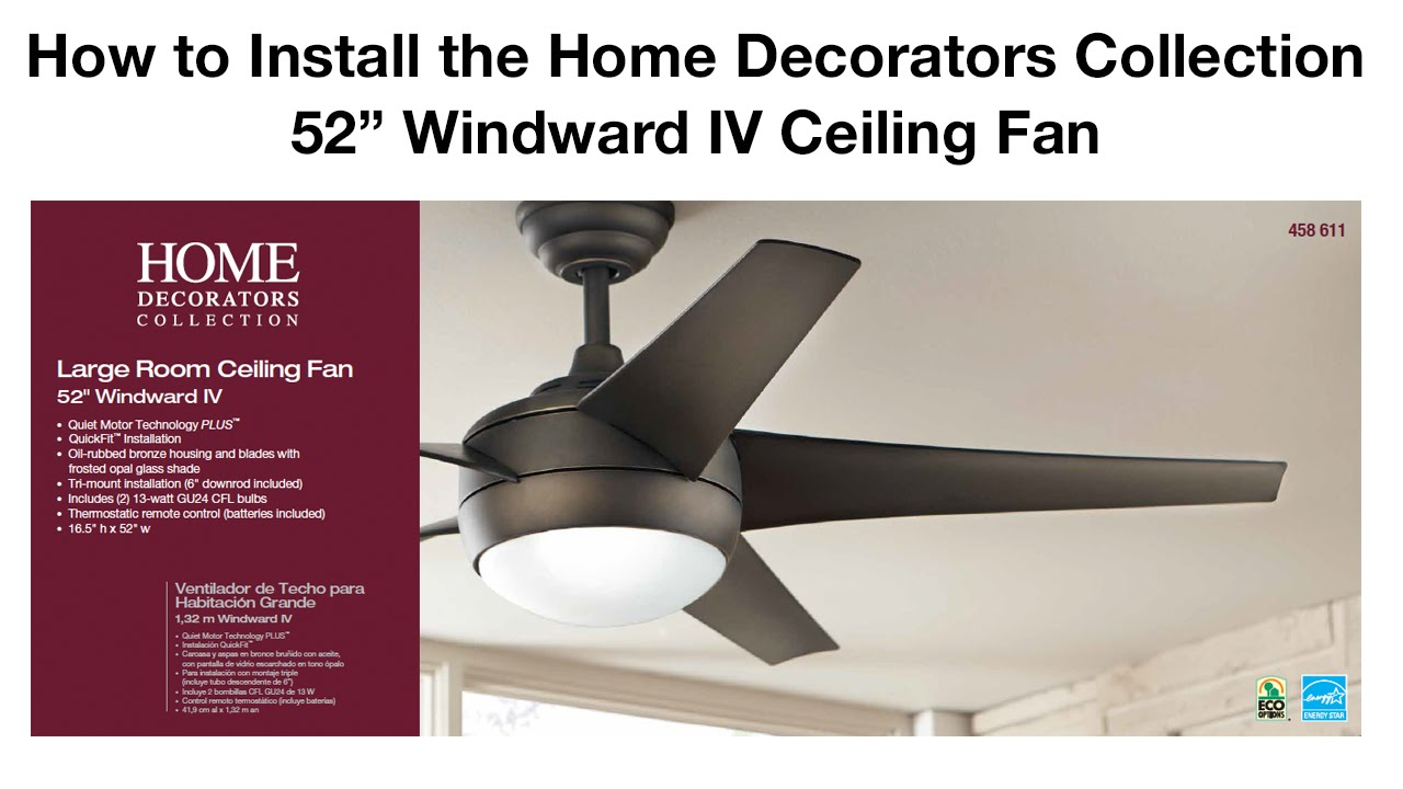 How to install 52 in windward iv ceiling fan youtube Home decorators windward iv