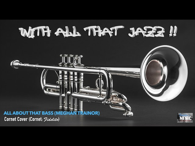 All About That Bass (Meghan Trainor) - Cornet Cover