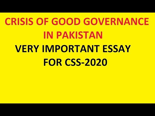 CRISIS OF GOOD GOVERNANCE IN PAKISTAN/ IMPORTANT ESSAY FOR CSS 2020