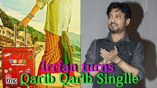 Irrfan turns 'Qarib Qarib Singlle' in his next