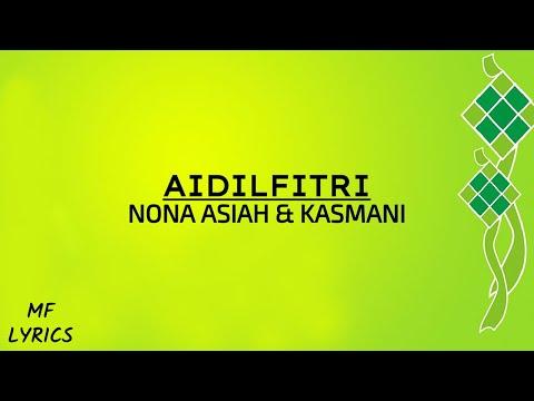 Nona Asiah & Kasmani - Aidilfitri (Lirik)