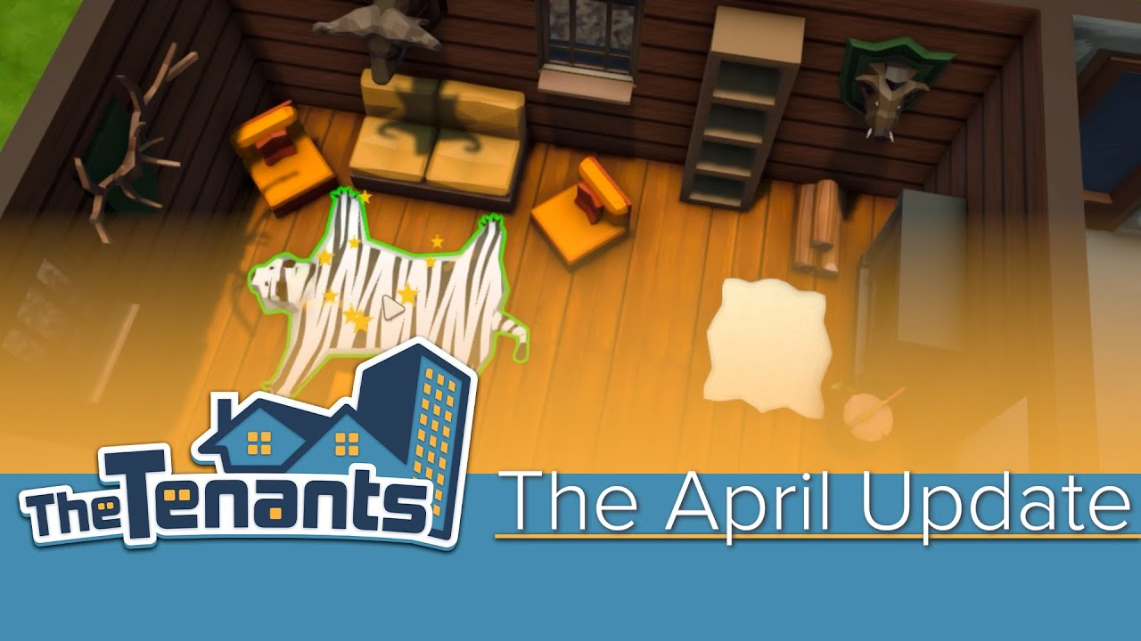 The Tenants - The April Update