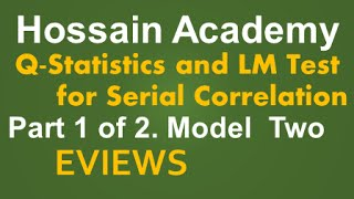 Q Statistics and LM Test for Serial Correlation. Model Two. Part 1 of 2. EVIEWS