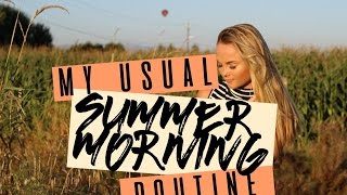 Summer Morning Routine |  a typical day