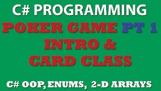 C# Poker Game Pt1: Project Introduction, Card Class, C# Enumerations