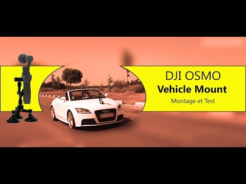 DJI OSMO - TEST - VEHICLE MOUNT - Montage et Tests
