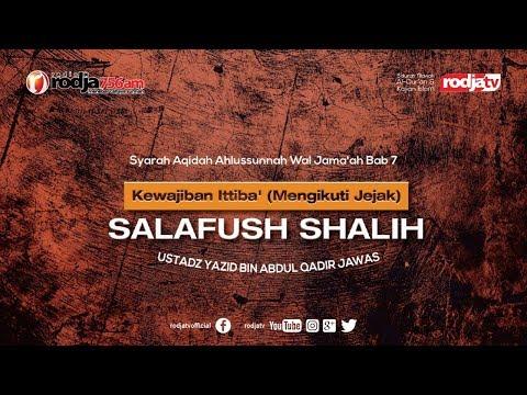 Kewajiban Ittiba' (Mengikuti Jejak) Salafush Shalih l Ustadz Yazid bin Abdul Qadir Jawas