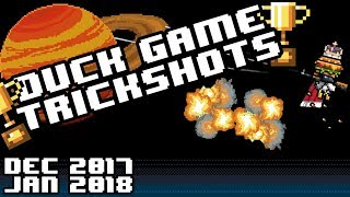 Duck Game Trickshots - December 2017/January 2018