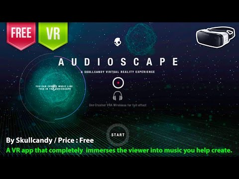 Audioscape Gear VR - A VR app that completely immerses viewer into music you help create.