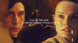 the end of the jedi and the beggining of balance {Rey & Kylo Ren/Ben Solo}