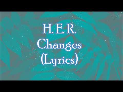 Free download lagu H.E.R. - Changes (Lyrics) Mp3 terbaru 2020