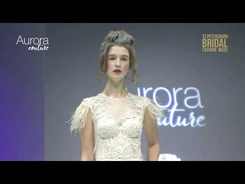 Aurora couture | St.Petersburg Bridal Fashion Week 2018